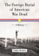 The Foreign Burial of American War Dead