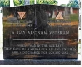 Inscription A gay Vietnam Veteran. When I was in the military they gave me a medal for killing two men and a discharge for loving one..JPG