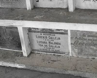 Lorenzo Calleja (died 1918) and Luciana Malonda Calleja (died 1915) rest in Libon Albay, Philippines.